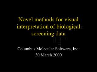Novel methods for visual interpretation of biological screening data
