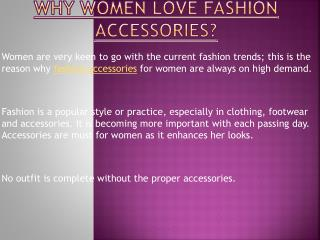 Why Women Love Fashion Accessories?