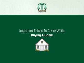 Important Things To Check While Buying A Homes