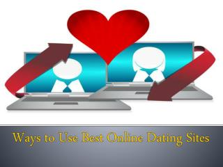 Ways to Use Best Online Dating Sites