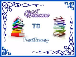 FastEssay- Excellent Dissertation Writing Service Provider