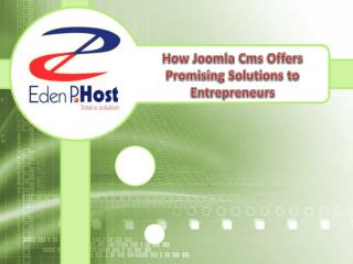 How Joomla Cms Offers Promising Solutions To Entrepreneurs