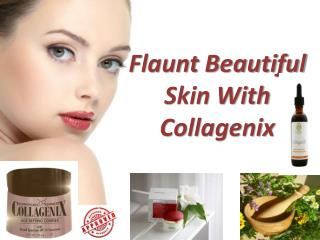 Flaunt Beautiful Skin With Collagenix