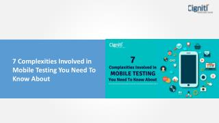 7 Complexities Involved in Mobile Testing You Need To Know About