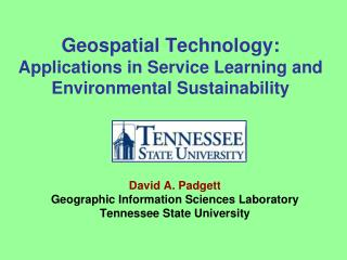 Geospatial Technology: Applications in Service Learning and Environmental Sustainability