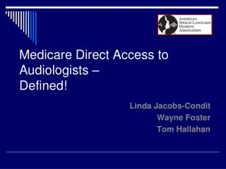 Medicare Direct Access to Audiologists –  Defined!