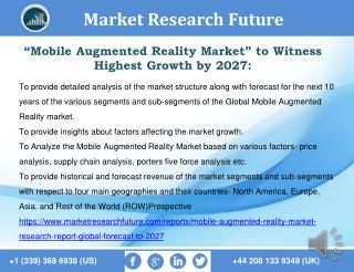 Mobile Augmented Reality Market Development, market Trend, Segmentation and Forecast to 2027.