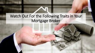 Watch Out For the Following Traits in Your Mortgage Broker