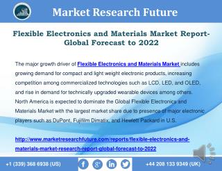 Flexible Electronics and Materials Market Report- Global Forecast to 2022
