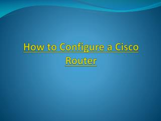 How to Configure a Cisco Router?