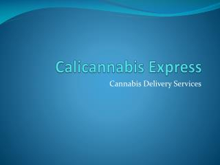 Cannabis Delivery Services