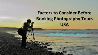 Factors to Consider Before Booking Photography Tours USA
