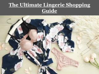 The Ultimate Lingerie Shopping Guide