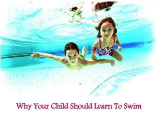 Kids Swimming Lessons: Reasons Why Your Child Should Learn To Swim
