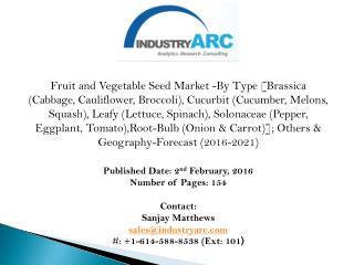 Fruit and Vegetable Seed Market: high production from seed and plant companies during 2016-2021.