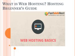 What is Web Hosting? Hosting Beginner's Guide