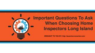 Important Questions To Ask When Choosing Home Inspectors Long Island