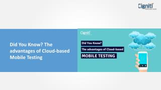 Did You Know? The advantages of Cloud-based Mobile Testing