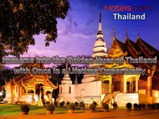 Immerse into the Golden Hues of Thailand with Once in a Lifetime Opportunity from Hotels.com