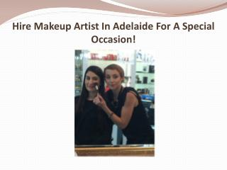 Hire Makeup Artist In Adelaide For A Special Occasion!