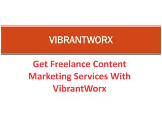 Get Freelance Content Marketing Services With VibrantWorx