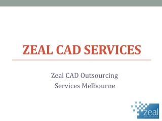 Zeal Cad Outsourcing Services in Melbourne