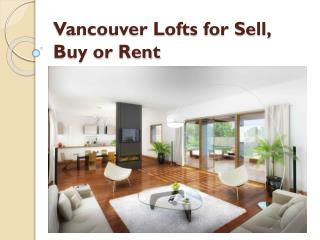 Vancouver Lofts for Buy, Sell or Rent