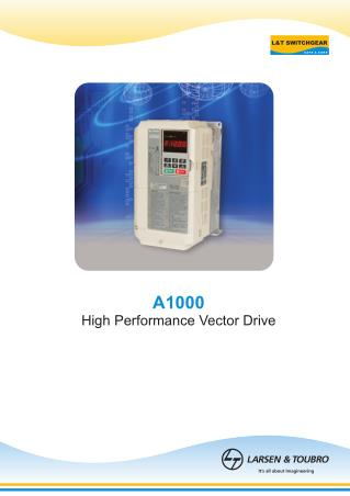 Yaskawa A1000 Drives with its latest vector control technology is capable of delivering higher order performance to meet