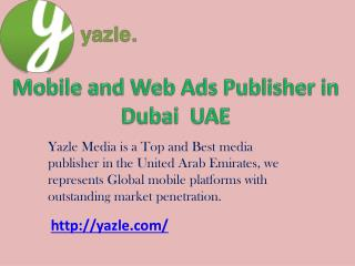 Yazle - Mobile and Web Ads Publisher in Dubai UAE