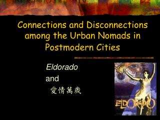 Connections and Disconnections  among the Urban Nomads in Postmodern Cities