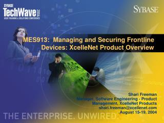 MES913:  Managing and Securing Frontline Devices: XcelleNet Product Overview