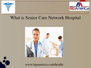 What Is USA Senior Care Network Hospitals