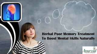Herbal Poor Memory Treatment To Boost Mental Skills Naturally