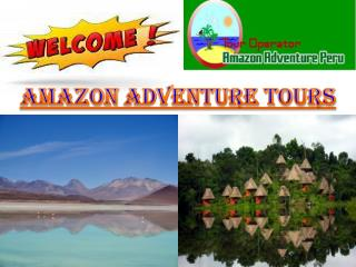 Memorable Amazon adventure tours in Peru at reasonable prices