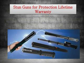 Stun Guns for Protection Lifetime Warranty