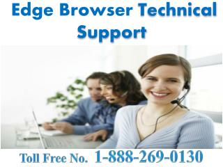 Edge Browser helpline 1-888-269-0130 number
