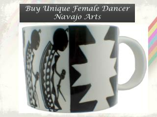 Buy Unique Female Dancer Navajo Arts