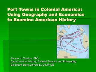Port Towns in Colonial America: Using Geography and Economics to Examine American History