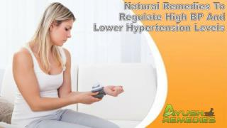 Natural Remedies To Regulate High BP And Lower Hypertension Levels