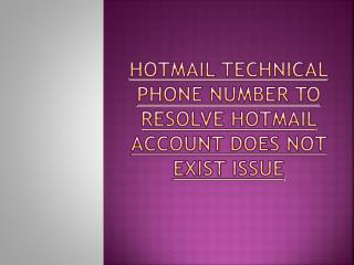 Hotmail Technical Phone Number to Resolve Hotmail Account Does Not Exist Issue