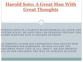 Harold soto: A Great Man With Great Thoughts