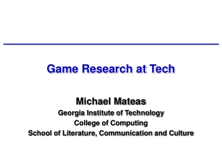 Game Research at Tech