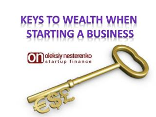 Keys by Oleksiy Nesterenko to Wealth When Starting a Business