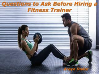 Questions to Ask Before Hiring a Fitness Trainer |  Areyo Dadar
