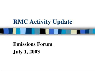 RMC Activity Update