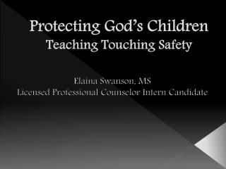 Protecting God's Children Teaching Touching Safety
