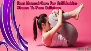Best Natural Cure For Gallbladder Stones To Pass Gallstone