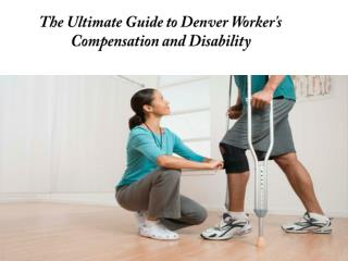 The Ultimate Guide to Denver Worker's Compensation and Disability