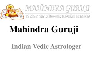 Indian Vedic Astrologer In Maryland, Washington DC, USA For Phone Psychic Reading, Love Psychic Reading, Black Magic Rem