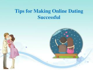 Tips For Making Online Dating Successful